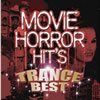 『Horror Movie hits〜TRANCE BEST〜